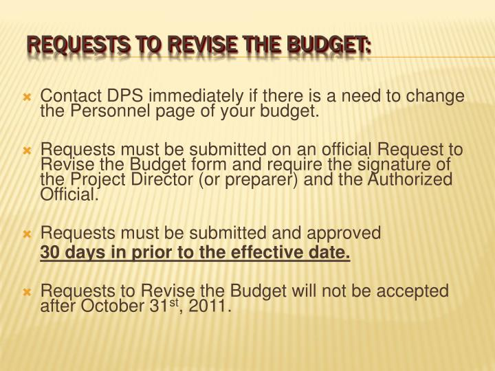 Contact DPS immediately if there is a need to change the Personnel page of your budget.