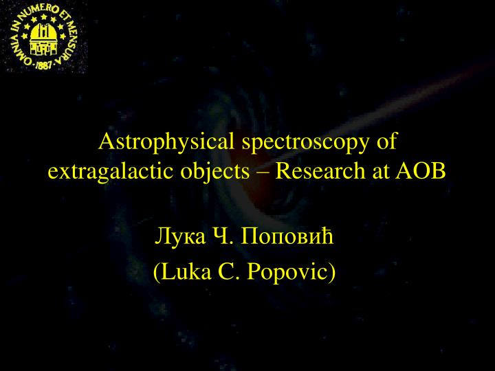 astrophysical spectroscopy of extragalactic objects research at aob n.