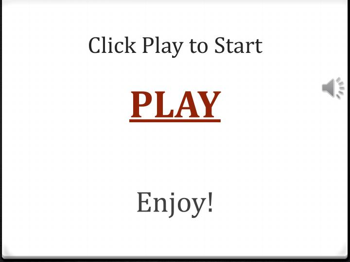 click play to start n.