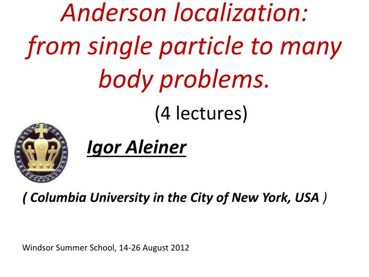 anderson localization from single particle to many body problems n.