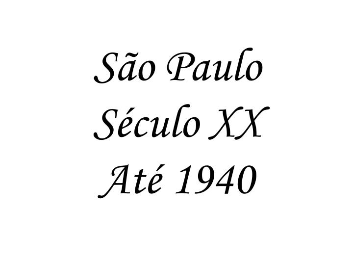 s o paulo s culo xx at 1940 n.