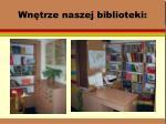 wn trze naszej biblioteki