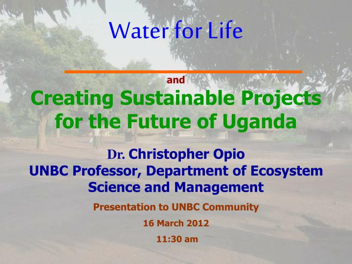 water for life and creating sustainable projects for the future of uganda n.