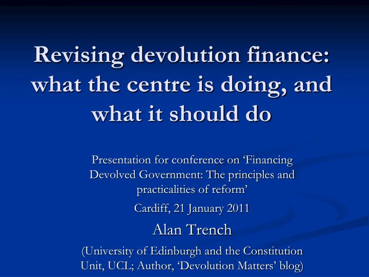 revising devolution finance what the centre is doing and what it should do n.