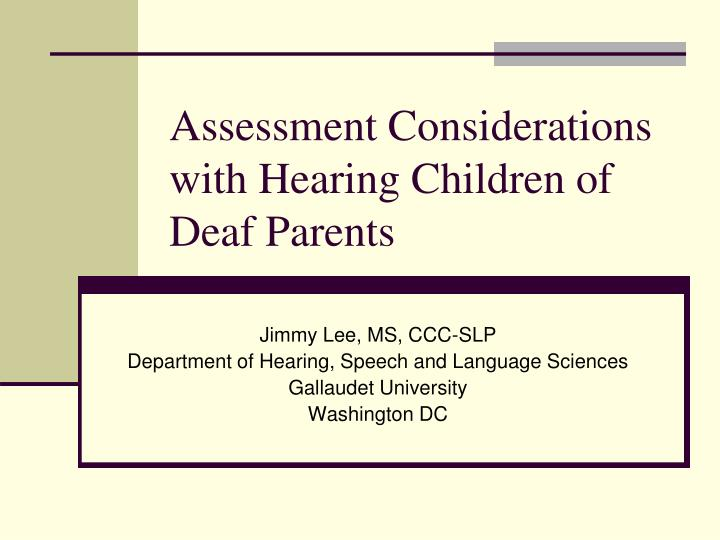 assessment considerations with hearing children of deaf parents n.