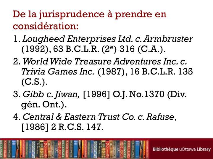De la jurisprudence à prendre en considération: