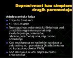 depresivnost kao simptom drugih poreme aja