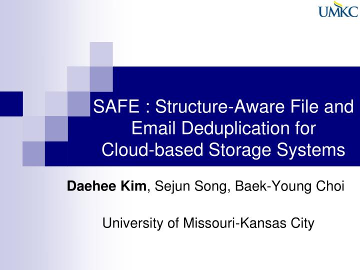 safe structure aware file and email deduplication for cloud based storage systems n.
