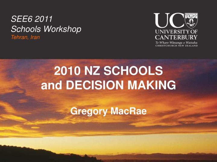 2010 nz schools and decision making gregory macrae n.