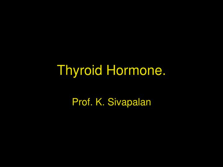 thyroid hormone n.