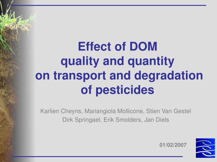effect of dom quality and quantity on transport and degradation of pesticides n.