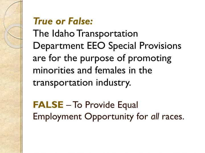 False to provide equal employment opportunity for all races