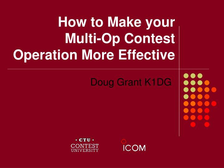 how to make your multi op contest operation more effective n.