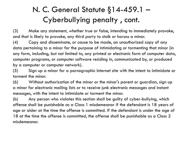N. C. General Statute §14-459.1 – Cyberbullying penalty, cont.