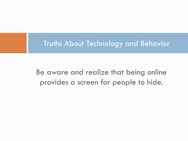 Truths About Technology and Behavior