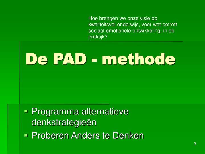 De pad methode