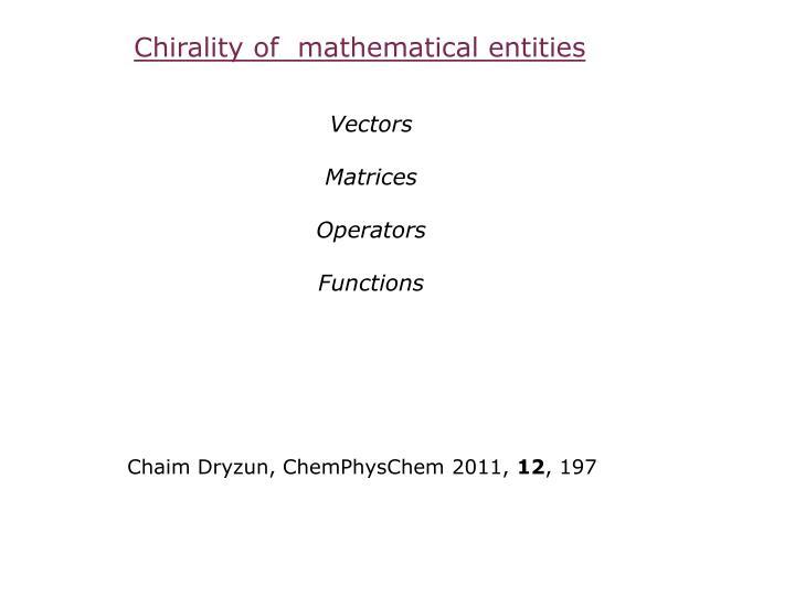Chirality of  mathematical entities