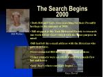 the search begins 2000
