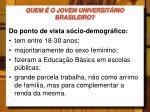 quem o jovem universit rio brasileiro