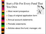 start a file for every fund that you own