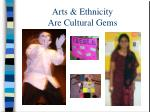 arts ethnicity are cultural gems