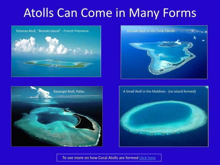 Atolls Can Come in Many Forms