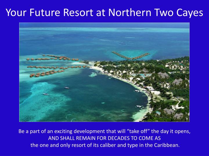 Your Future Resort at Northern Two Cayes