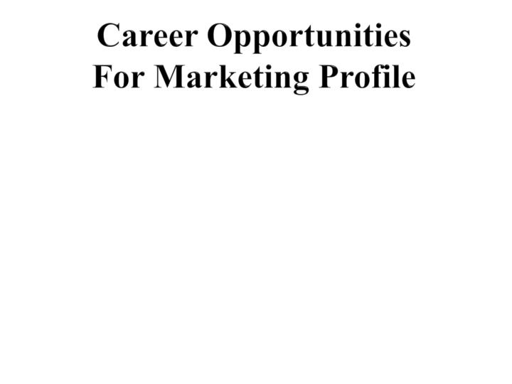 career opportunities for marketing profile n.