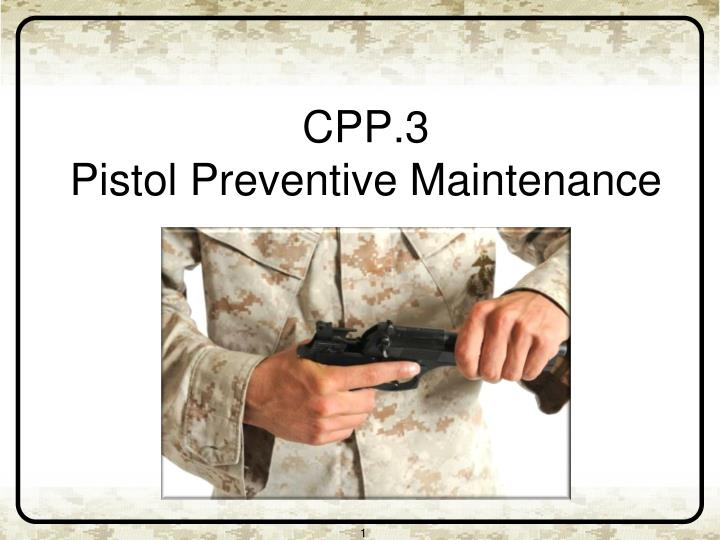 cpp 3 pistol preventive maintenance n.