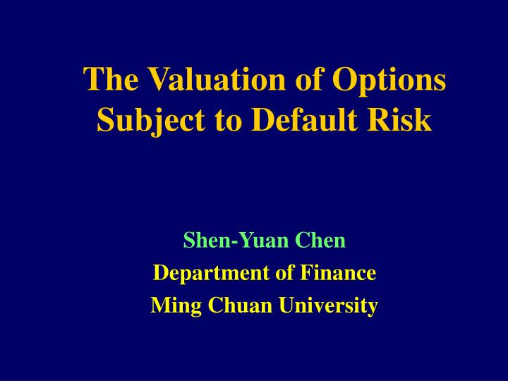 The Valuation of Options Subject to Default Risk