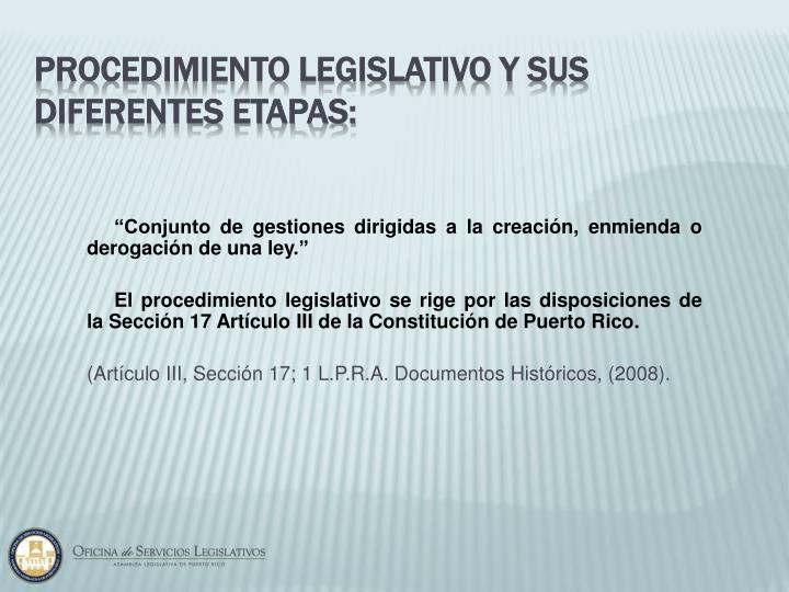 """""""Conjunto de gestiones dirigidas a la creación, enmienda"""