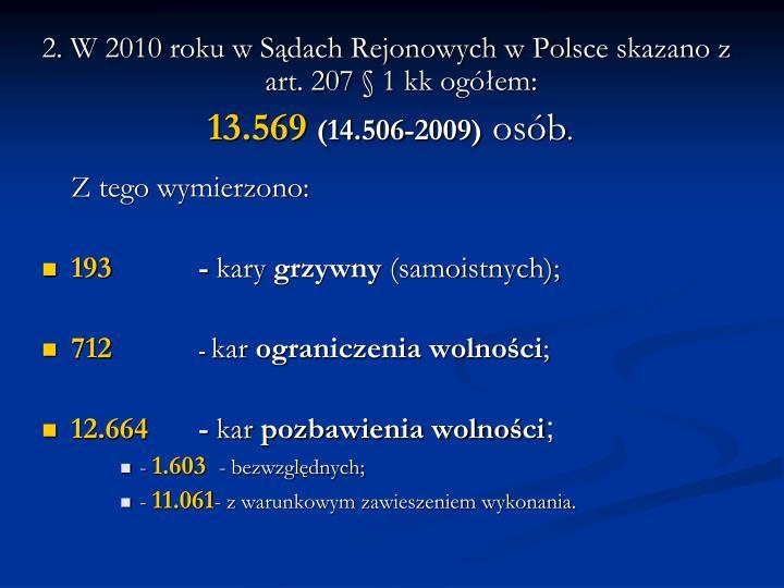 2. W 2010 roku w Sądach Rejonowych w Polsce skazano z art. 207