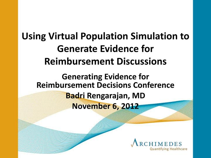 using virtual population simulation to generate evidence for reimbursement discussions n.