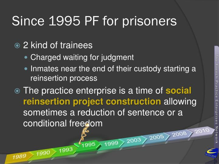 Since 1995 PF for prisoners