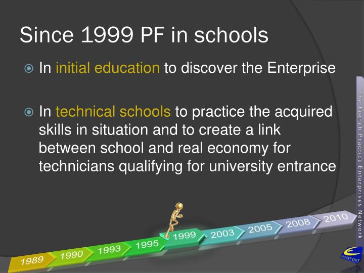 Since 1999 PF in schools