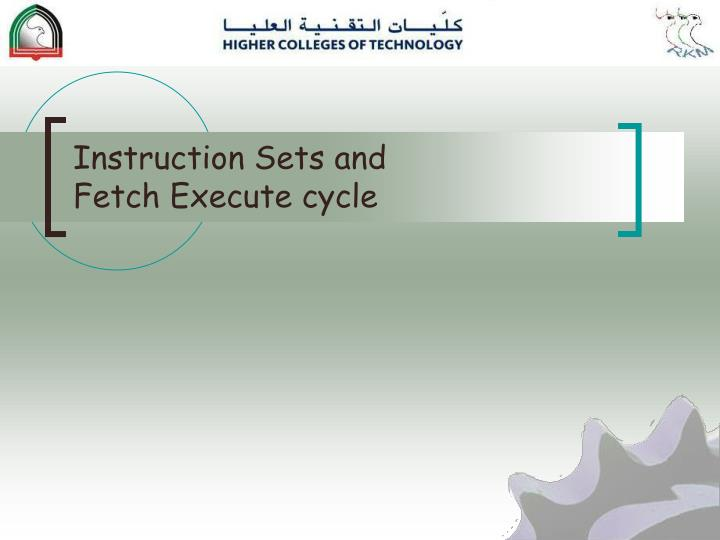 instruction sets and fetch execute cycle n.