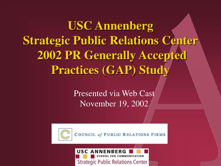 Usc annenberg strategic public relations center 2002 pr generally accepted practices gap study