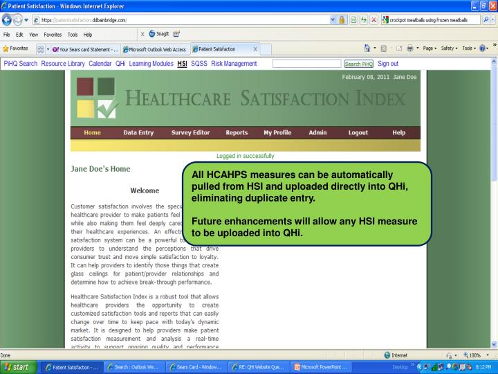 All HCAHPS measures can be automatically pulled from HSI and uploaded directly into QHi, eliminating duplicate entry.