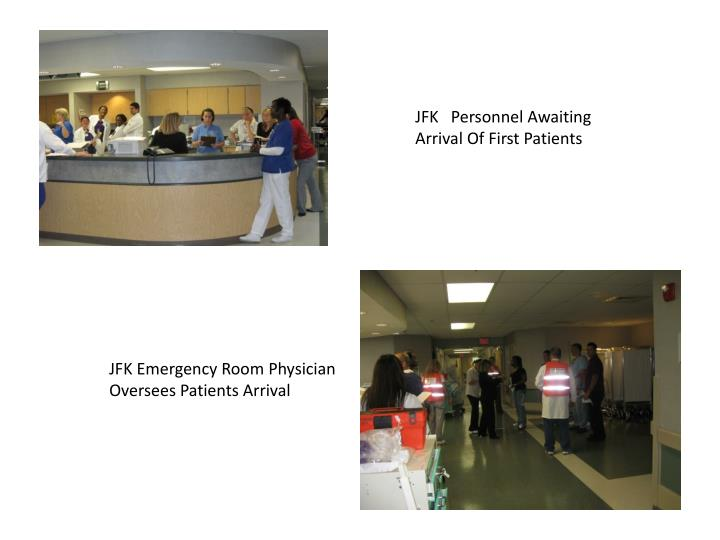 JFK   Personnel Awaiting Arrival Of First Patients