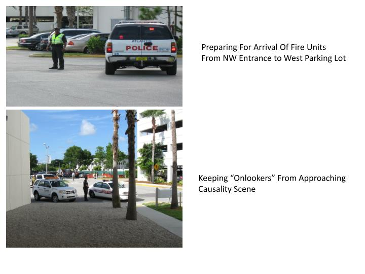 Preparing For Arrival Of Fire Units