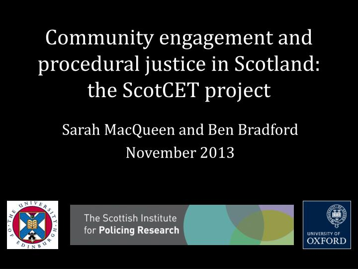 community engagement and procedural justice in scotland the scotcet project n.