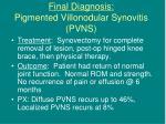 final diagnosis pigmented villonodular synovitis pvns