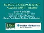 subacute knee pain is not always what it seems
