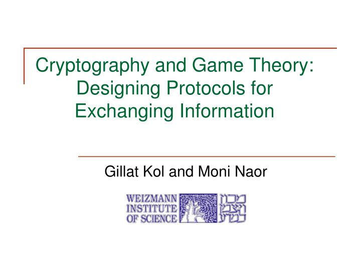 cryptography and game theory designing protocols for exchanging information n.