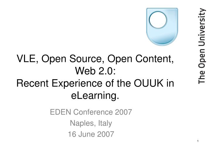 vle open source open content web 2 0 recent experience of the ouuk in elearning n.