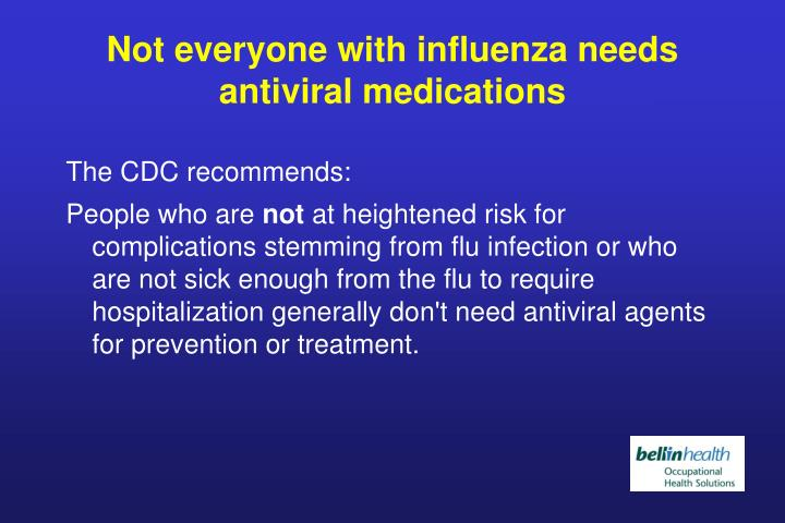 Not everyone with influenza needs antiviral medications