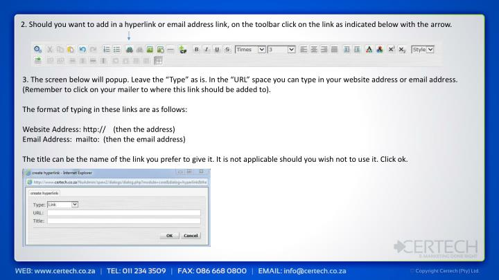 2. Should you want to add in a hyperlink or email address link, on the toolbar click on the link as indicated below with the arrow.