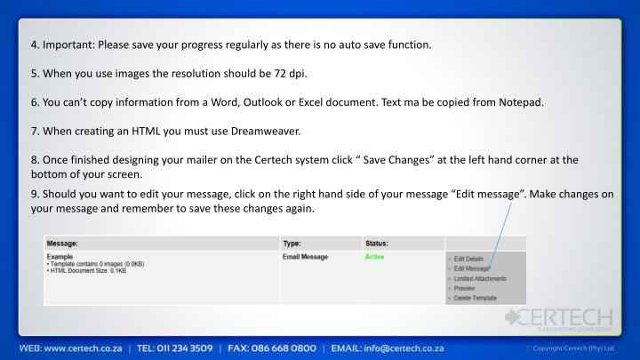 4. Important: Please save your progress regularly as there is no auto save function.