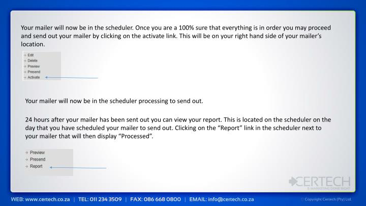 Your mailer will now be in the scheduler.