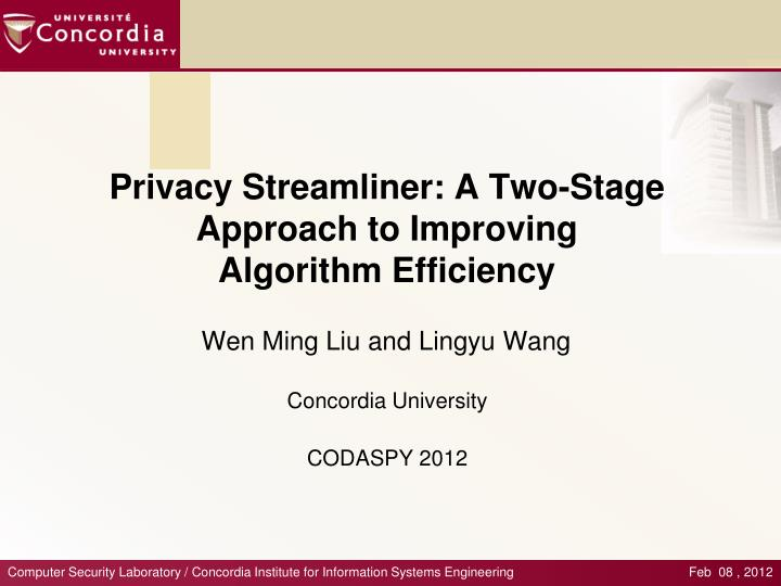privacy streamliner a two stage approach to improving algorithm efficiency n.